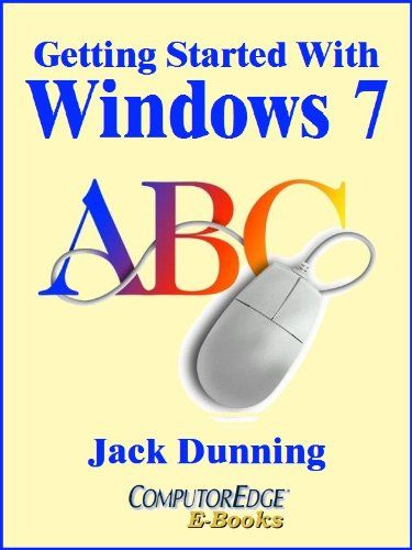 Download free Getting Started with Windows 7: An Introduction Orientation and How-to for Using Windows 7 (Windows Tips and Tricks Book 5) pdf