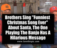 "Brothers Sing ""Funniest Christmas Song Ever"" About Santa, The One Playing The Banjo Has A Hilarious Message"