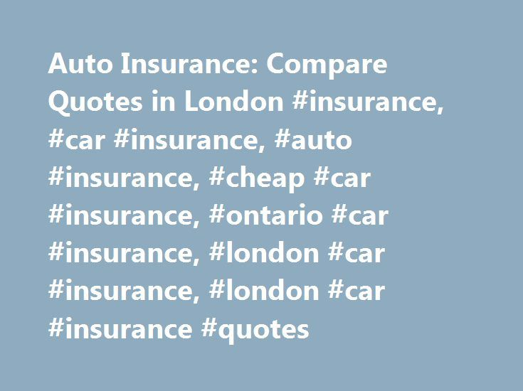 Compare Insurance Quotes Cool Auto Insurance Compare Quotes In London #insurance #car #insurance