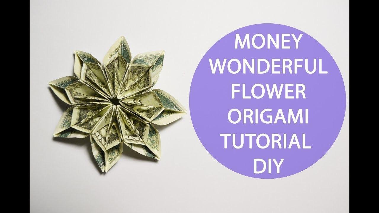 Wonderful Money Flower Origami Tutorial Dollar Diy Gift Money Flowers Dollar Bill Origami Dollar Origami