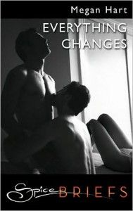 Everything Changes by Megan Hart  Alex's point of view - still crying for Alex