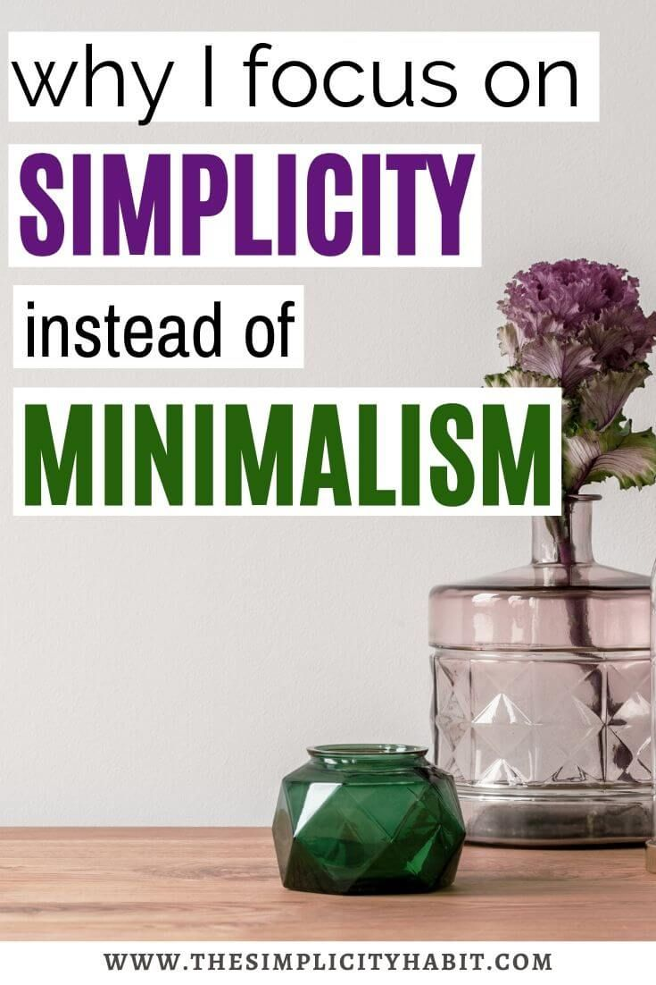 Are you ever intimidated by the word minimalist? I know I was. Read on or why I focus on simplifying and simplicity instead of minimalism. You can declutter and simplify without the goal of becoming a minimalist. #declutter #minimalism #simplify #simpleliving #lessismore #goals