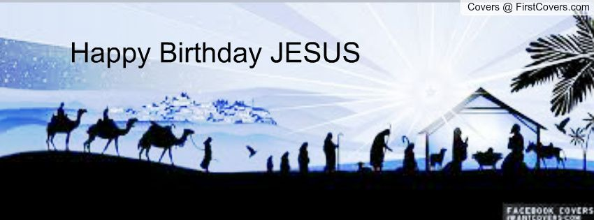 Happy Birthday Jesus Cover Photo 5 Jpg 850 315 With Images