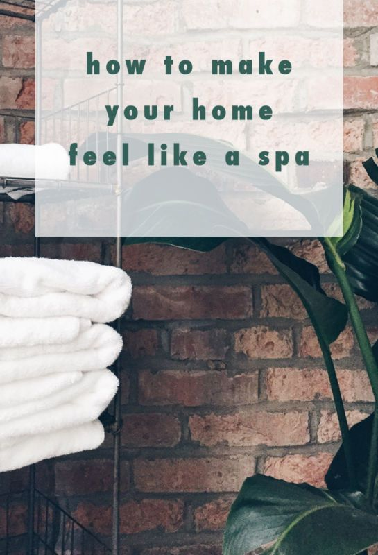 How to make your home feel like a spa busy life perfect place and the crazy for How to create a spa like bathroom