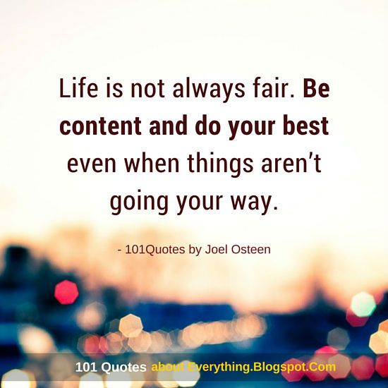 Life Is Not Always Fair Be Content And Do Your Best Even When