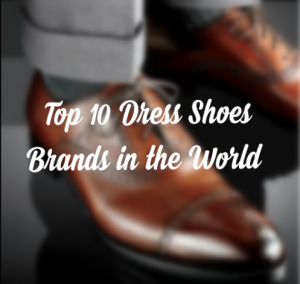 Top 10 Men's Formal Shoes Brands in the