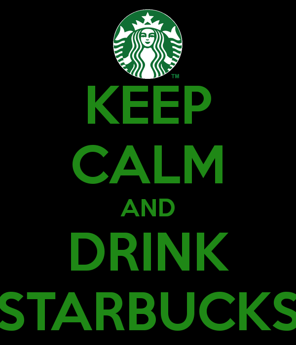 kepp calm and drink starbucks - Google Search | Stay Calm ...