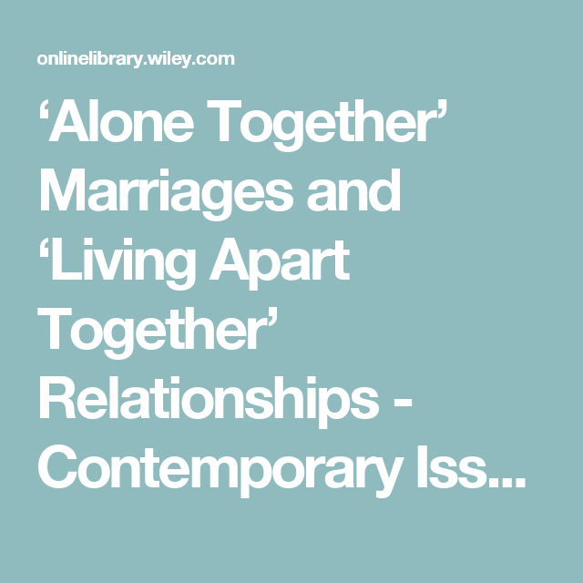 Alone Together Marriages And Living Apart Together Relationships Contemporary Issues In Family Studies Global Perspec Living Apart Relationship Marriage