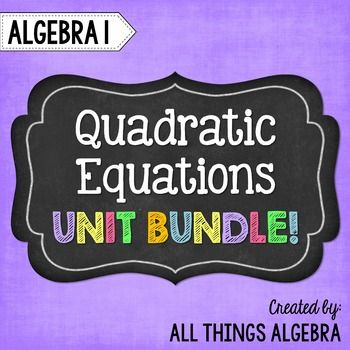 Quadratic Equations (Algebra 1 Curriculum - Unit 8)     Math