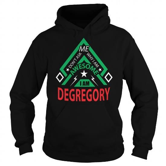DEGREGORY-the-awesome #name #tshirts #DEGREGORY #gift #ideas #Popular #Everything #Videos #Shop #Animals #pets #Architecture #Art #Cars #motorcycles #Celebrities #DIY #crafts #Design #Education #Entertainment #Food #drink #Gardening #Geek #Hair #beauty #Health #fitness #History #Holidays #events #Home decor #Humor #Illustrations #posters #Kids #parenting #Men #Outdoors #Photography #Products #Quotes #Science #nature #Sports #Tattoos #Technology #Travel #Weddings #Women