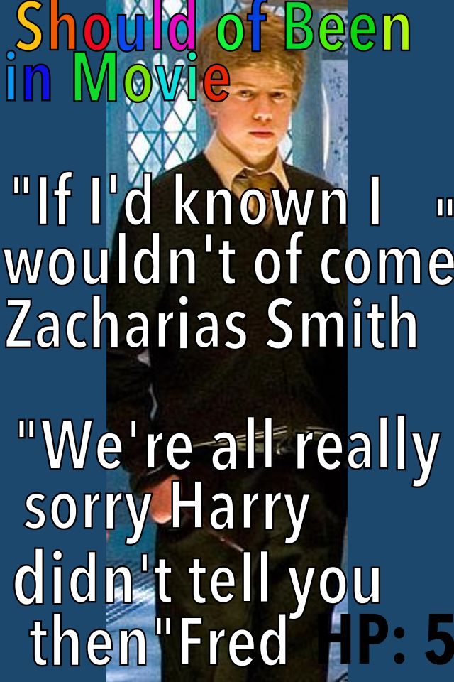 Harry Potter And The Order Of The Phoenix Should Of Been In Movie Zacharias Smith Fred Funny Should Ve Been In Movie Harry Potter Movies Potter