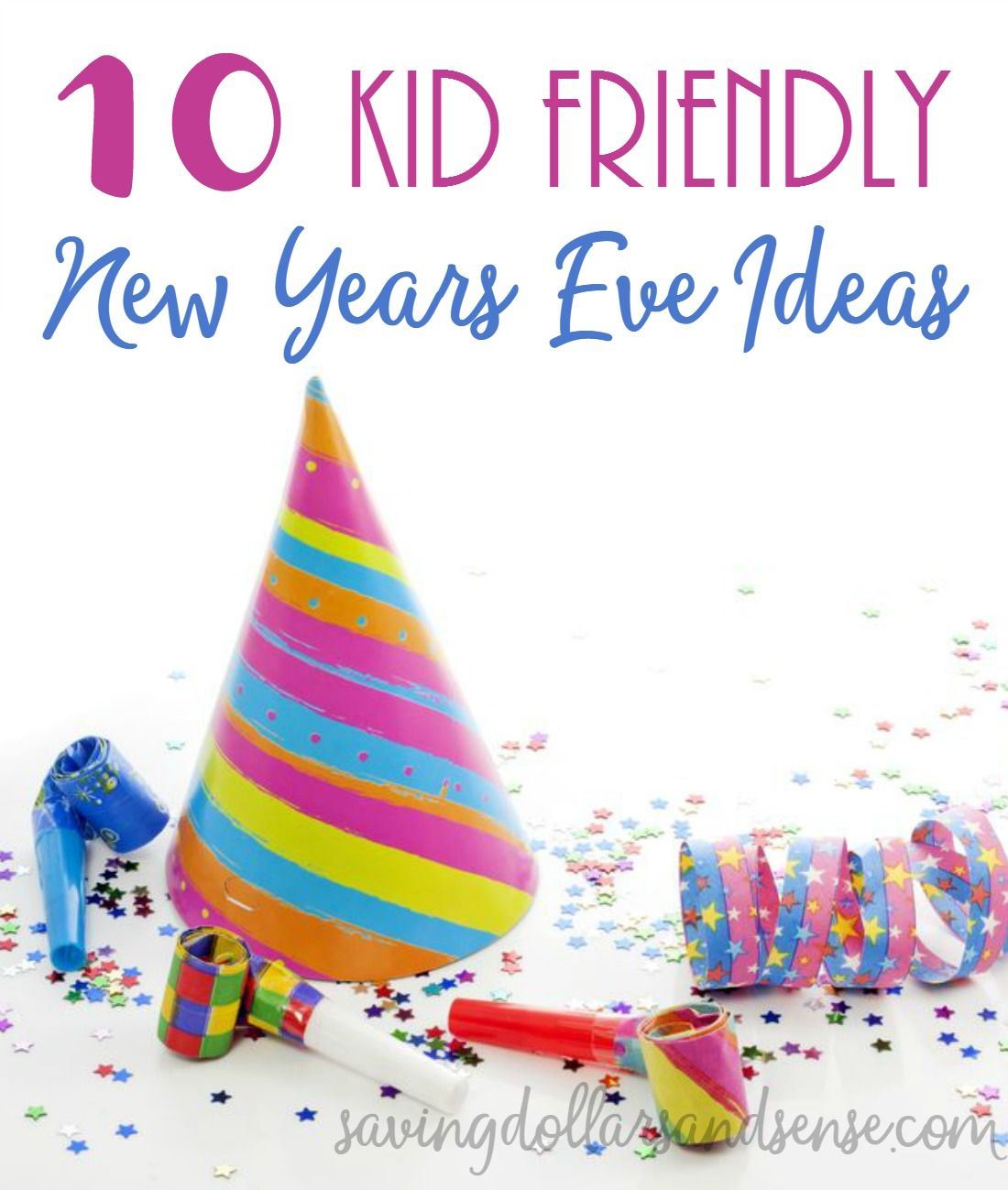 10 Kid-Friendly New Year\'s Eve Ideas