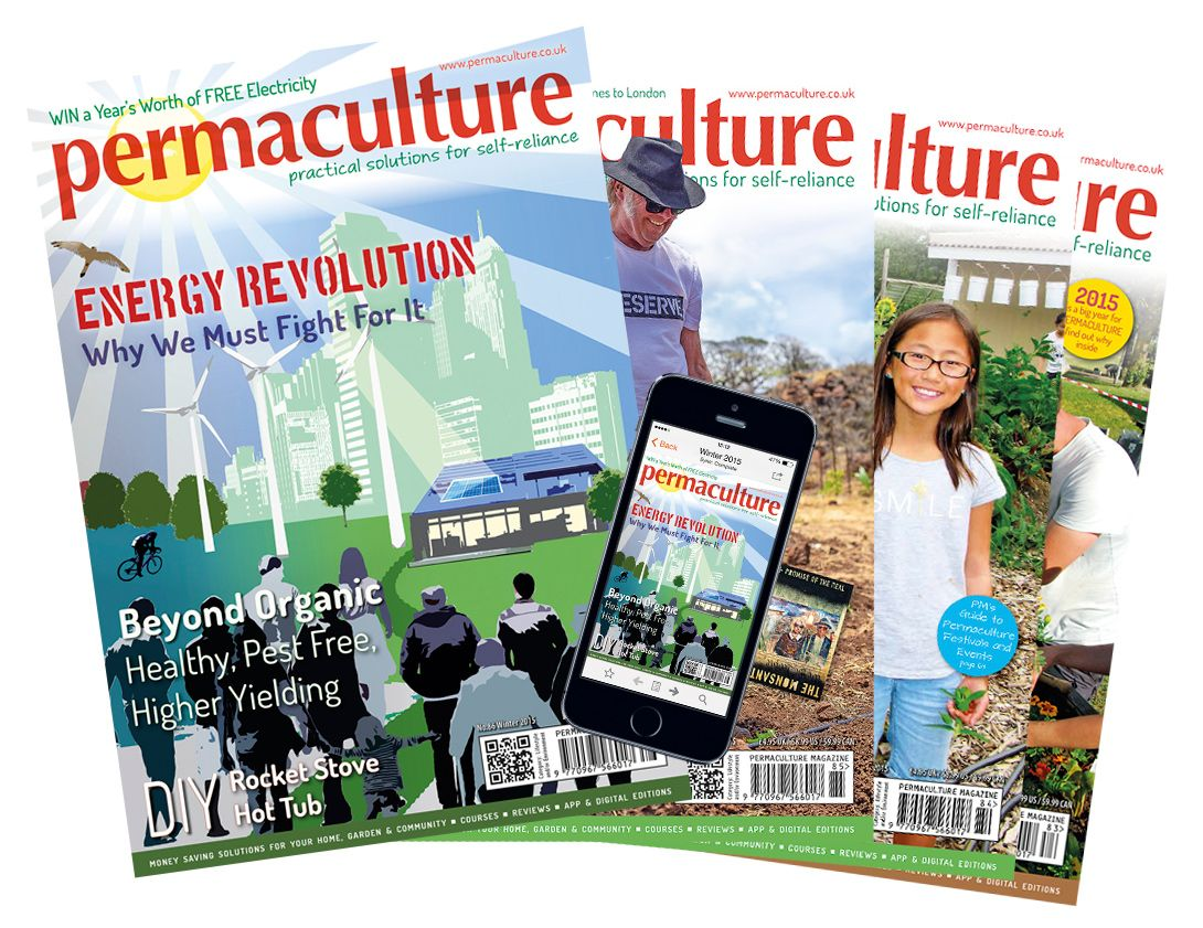 Permaculture Magazine - practical solutions for self-reliance | Permaculture Magazine
