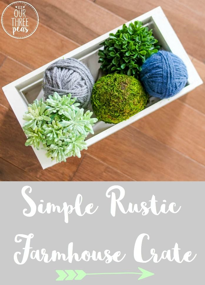 Add a pop of color to any space with this so easy to make simple rustic farmhouse crate! It can be filled with whatever you want! | Our Three Peas