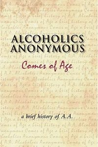 "Alcoholics Anonymous Comes of Age. From ""Best Recovery"