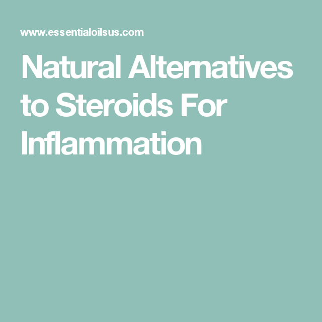 Natural Alternatives to Steroids For Inflammation | chemical