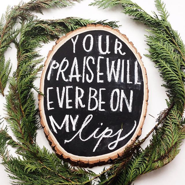 A little #tbt to when I made this last winter. A reminder to us, in a really tough season, that we will always give praise to our Father- because he deserves nothing less. His love for us is truly mind blowing.