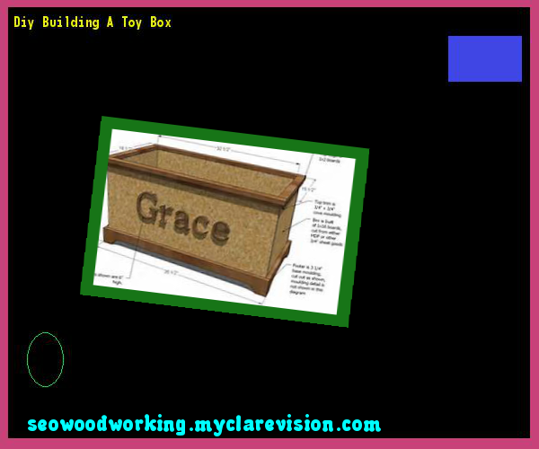 Diy Building A Toy Box 190739 - Woodworking Plans and Projects!