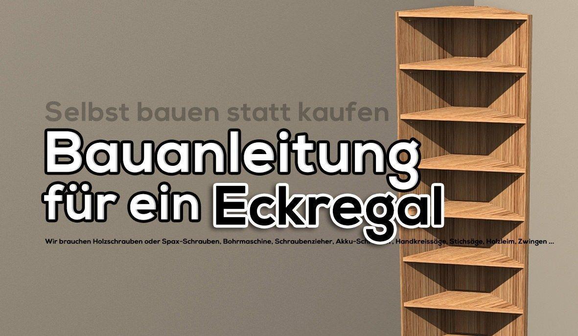 Bauanleitung Fur Ein Eckregal Aus Holz In 2020 Home Decor Diy Shelves