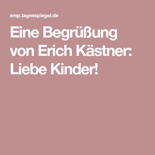 Eine Begrüßung Von Erich Kästner Liebe Kinder Gedichte