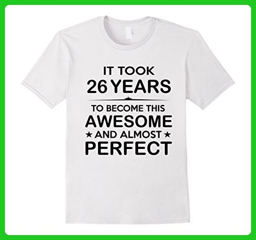 Mens Twenty Six 26 Year Old 26th Birthday Gift Ideas Her Him Large White