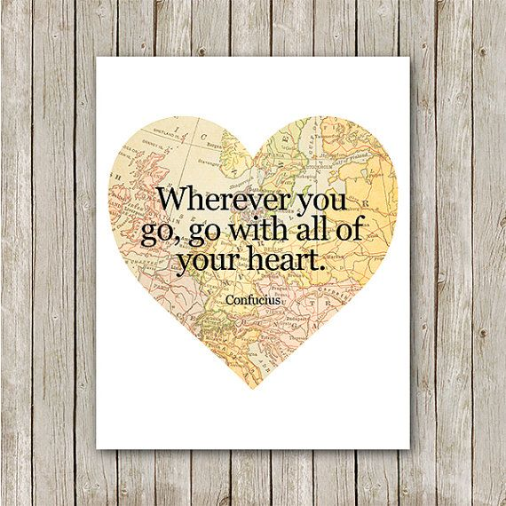 Wherever You Go, Go With All Your Heart Art Print, Instant Download ...