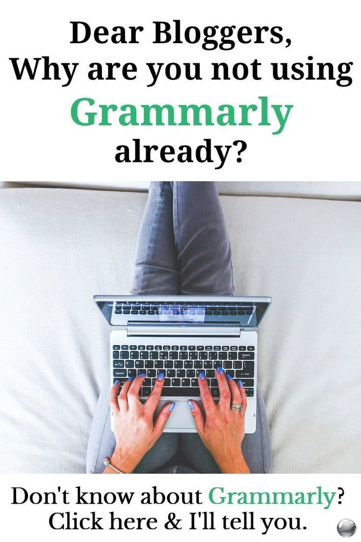 Dear Bloggers, Why are you not using Grammarly already