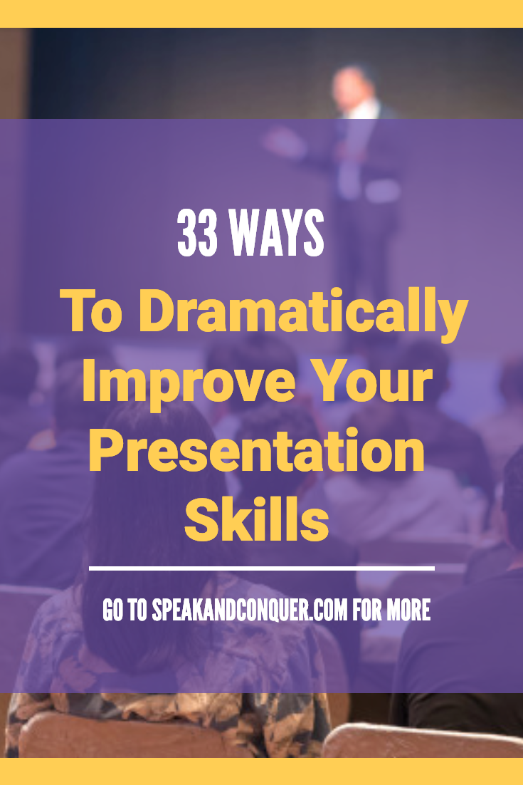 33 Ways To Dramatically Improve Your Presentation Skills This Post Will Highlight 33 Main Presentatio Presentation Skills Public Speaking Public Speaking Tips