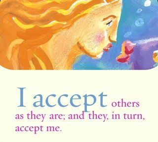 I accept others as they are; and they, in turn, accept me. ~ Louise L. Hay