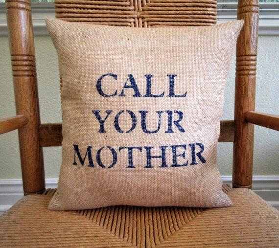 Call Your Mother, Graduation gift, Funny pillow, Dorm room decor, Call Mom