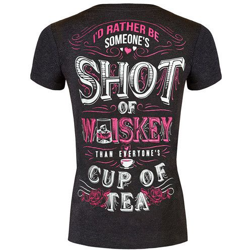 V-Neck: Rather Be Someone's Shot of Whiskey   Ain't that the truth