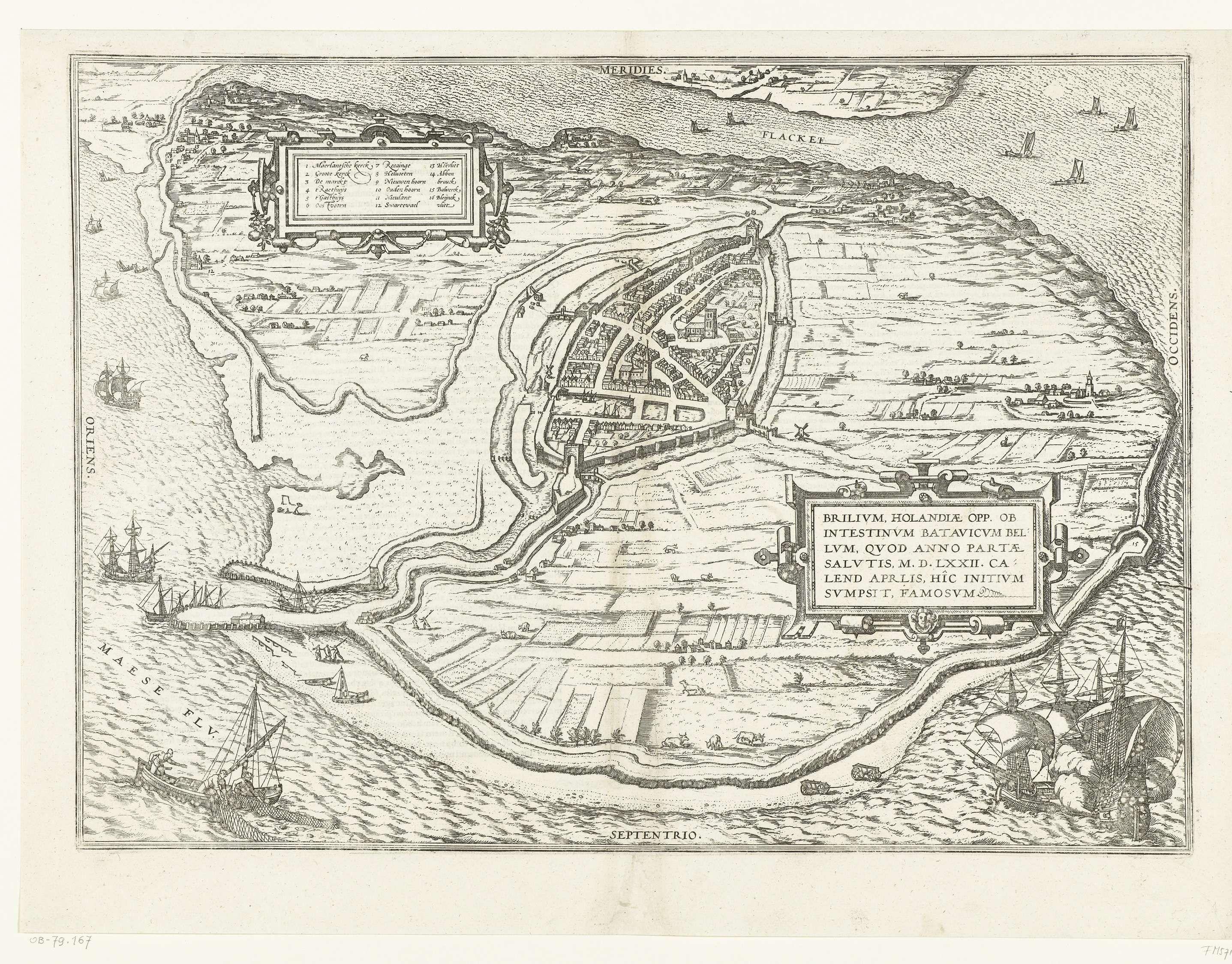 Symon Novelanus | Kaart van Den Briel, op 1 april 1572 door de watergeuzen ingenomen, Symon Novelanus, Frans Hogenberg, 1572 - 1574 | Kaart van Den Briel, op 1 april 1572 door de watergeuzen ingenomen. Gezicht op het eiland Voorne met daarin de stad Den Briel in vogelvluchtperspectief, onder een cartouche met de titel, boven een kleiner cartouche met de legenda 1-16 in het Nederlands. In het water een oorlogsschip en een vissersboot. Bedrukt op de achterzijde met tekst in het Latijn.