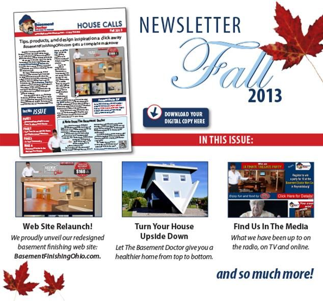 Our Fall Newsletter Is Available Now Click The Link Below To Get Tips The Scoop On New Products And Design Ideas From T Basement Doctor House Call How To Get