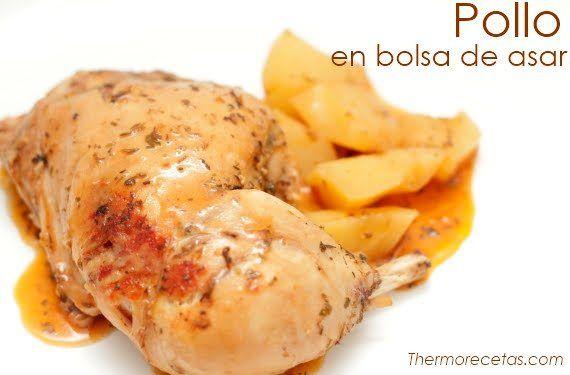 Pollo Con Patatas En Bolsa De Asar Con Thermomix Receta Pollo Asado Receta Recetas De Comida