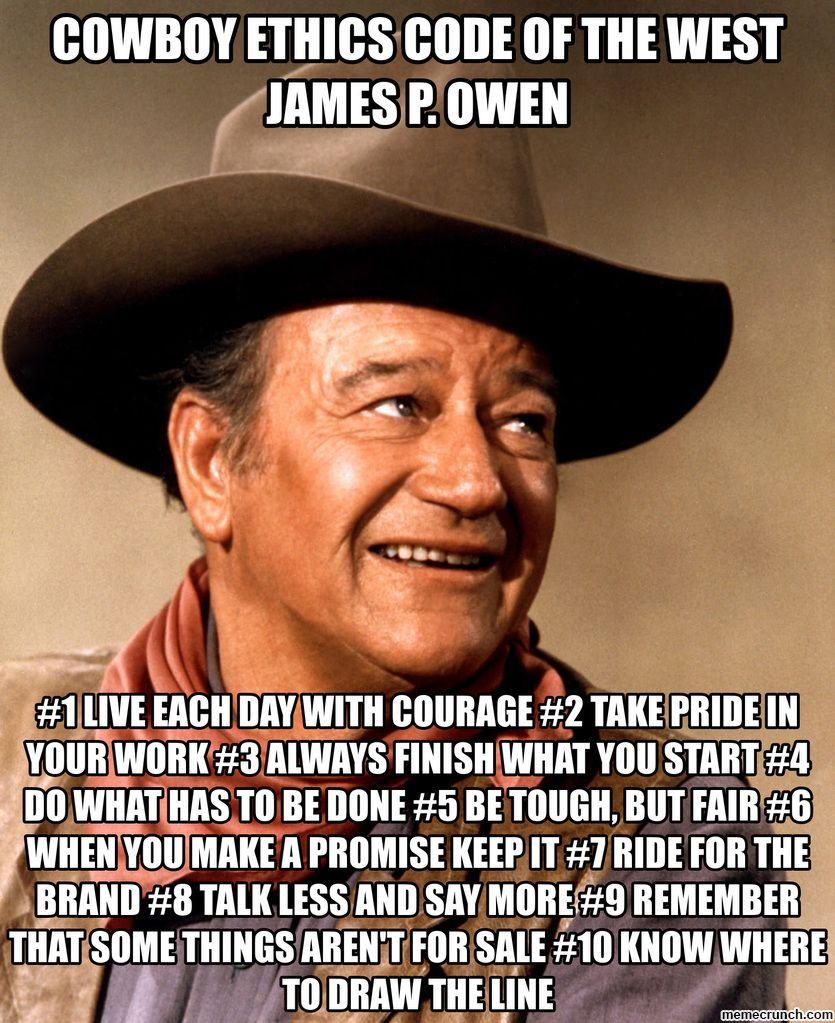 Cowboy Ethics Code Of The West James P Owen John Wayne Quotes Cowboy Quotes John Wayne