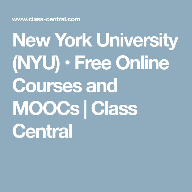 New York University (NYU) • Free Online Courses and MOOCs