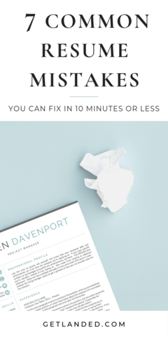 7 Common Resume Mistakes You Can Fix In 10 Minutes Or Less Resume Writing Tips Resume Advice Resume Tips