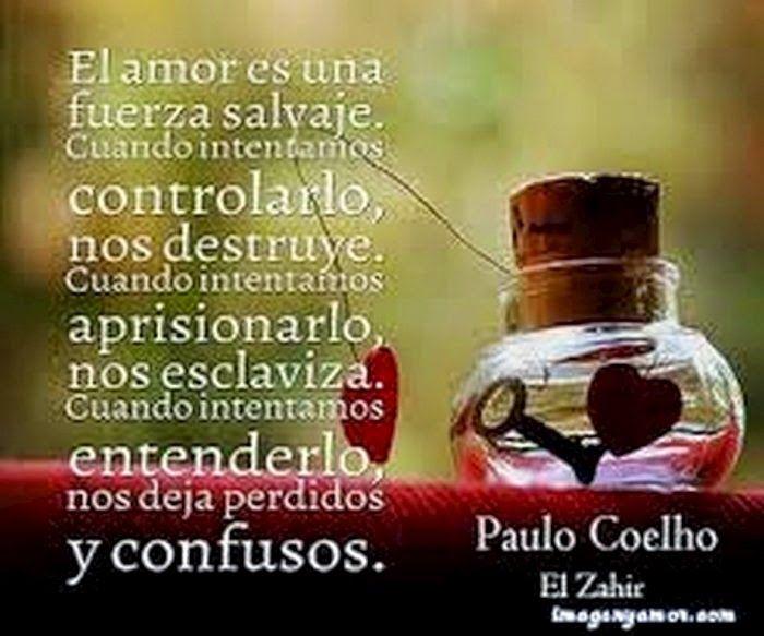 Imagenes Con Frases De Paulo Coelho Amor Frases De Amor Frases