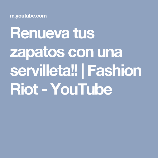 Renueva tus zapatos con una servilleta!! | Fashion Riot - YouTube
