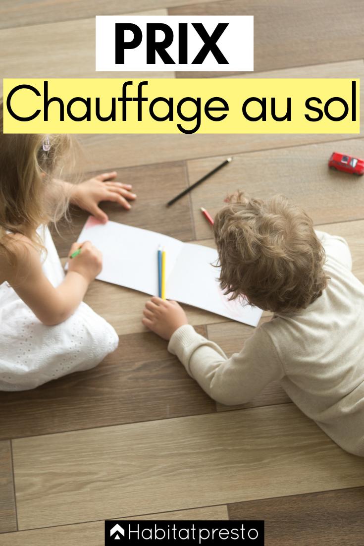 Chauffage Au Sol Prix Au M D Un Plancher Chauffant Plancher