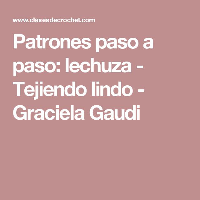 Patrones paso a paso: lechuza - Tejiendo lindo - Graciela Gaudi ...