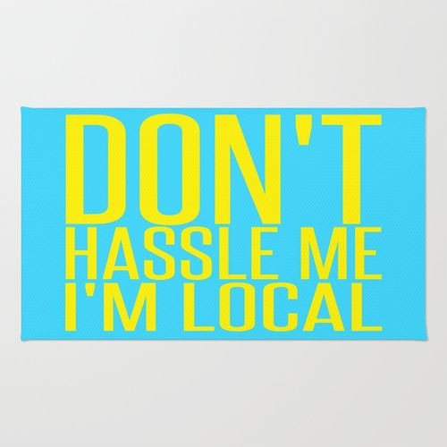 Don't Hassle Me I'm Local     Bill Murray Area & Throw Rug