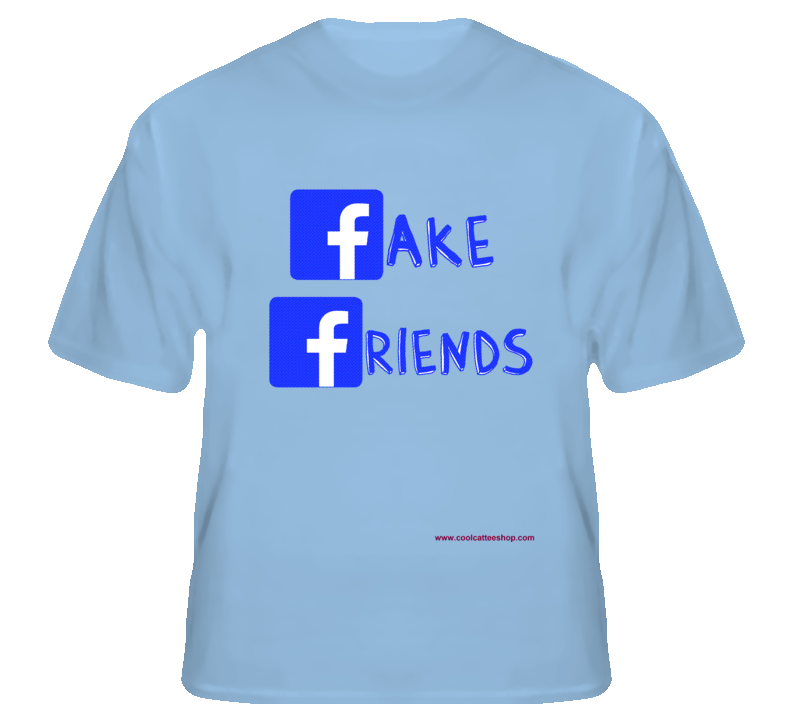 Fake Friends T Shirt IN STOCK - STARTING AT $19.95  AVAILABLE IN MULTIPLE COLORS AND SIZES
