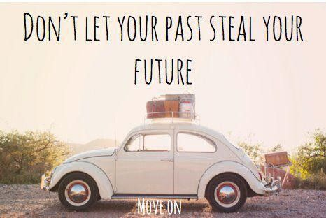 Let go of the past.