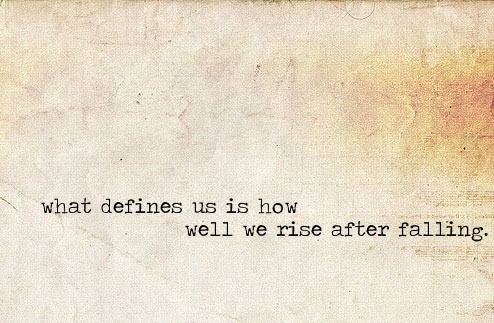 What Defines Us Is How Well We Rise After Falling Rise Phoenix