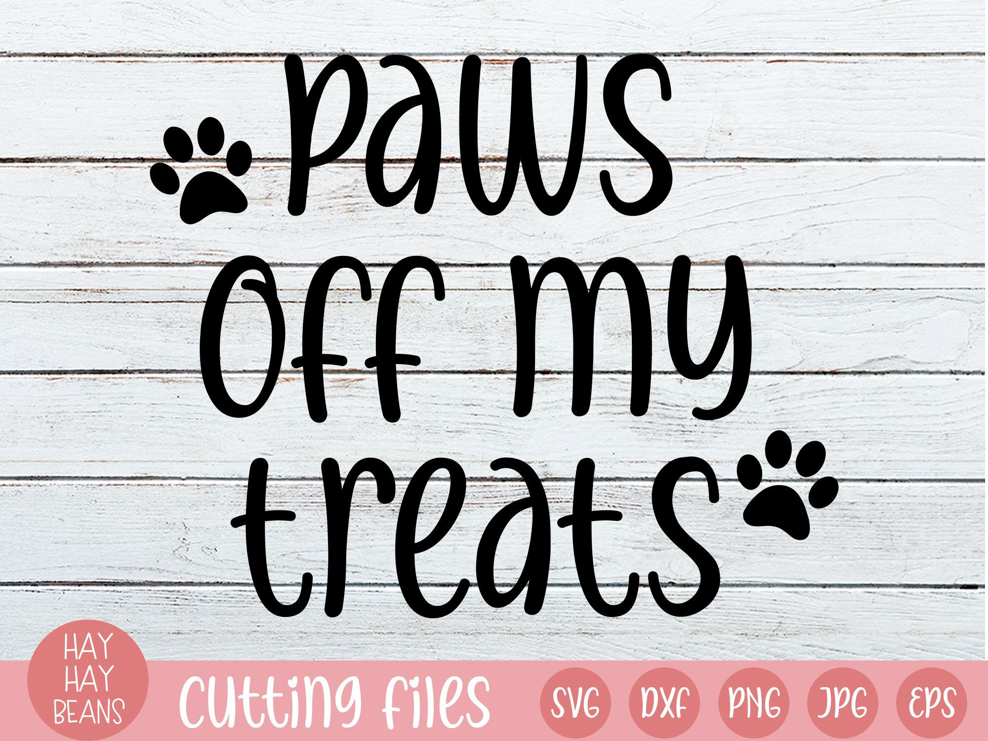 Download Paws off my treats svg | Paws off svg | Treats svg | Cat ...
