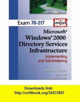 MCSE Windows 2000 Active Directory (70-217) (Laudon Mcse/Mcsa Certification Series) (9780131422087) Kenneth C. Laudon , ISBN-10: 0131422081  , ISBN-13: 978-0131422087 ,  , tutorials , pdf , ebook , torrent , downloads , rapidshare , filesonic , hotfile , megaupload , fileserve
