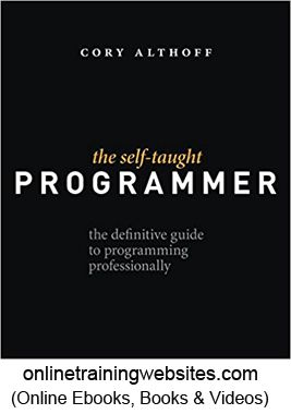 The Self Taught Programmer The Definitive Guide To Programming