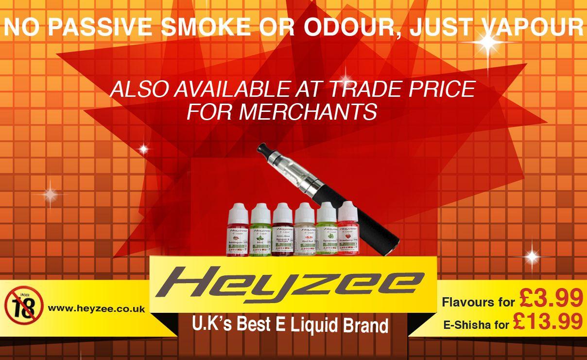 No passive smoke or odour, just vapor - Heyzee - UK's best E Liquid Brand.  www.heyzee.co.uk