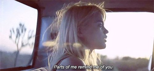 parts of me remind me of you.